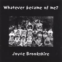 Joyce Brookshire | Whatever Became of Me?