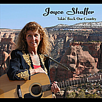 Joyce Shaffer | Takin' Back Our Country