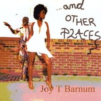 Joy T Barnum | And Other Places