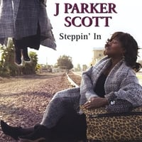 J Parker Scott | Steppin' In