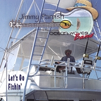Jimmy Parrish | Let's Go Fishin'