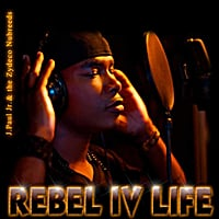 J Paul Jr & the Zydeco Nubreeds | Rebel IV Life