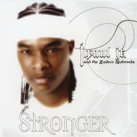 J Paul Jr & the Zydeco Nubreeds | Stronger
