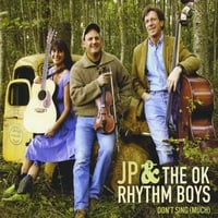 JP and the OK Rhythm Boys | Don't Sing (much)