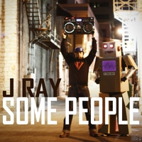 J Ray | Some People
