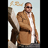 J. Red | Ms. Grown & Sexy