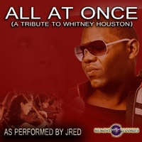Jred | All At Once (A Tribute to Whitney Houston)