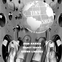 Jimmy D Robinson | A Tiny Shoe - Remix (feat. Josh Harris, Tracy Young, Bruno Linares)
