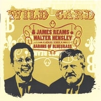 James Reams, Walter Hensley & The Barons of Bluegrass | Wild Card