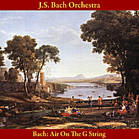 J.S. Bach Orchestra | Bach: Air On the G String, from Orchestral Suite No. 3 in D Major, BWV 1068