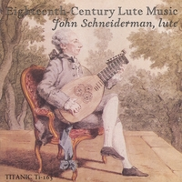 John Schneiderman, lute | Eighteenth-Century Lute Music