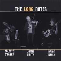 Jamie Smith, Colette O'Leary & Brian Kelly | The Long Notes