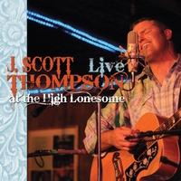 J. Scott Thompson | Live At the High Lonesome
