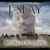 J-Seay | Before The Suffering...