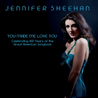 Jennifer Sheehan | You Made Me Love You