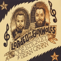 Joe Stickley and Sean Canan | Loaded to the Gunwales
