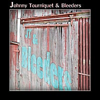 J.T. & Bleeders | Johnny Tourniquet & Bleeders