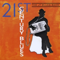 The JT Blues Band | 21st Century Blues