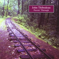 John Thibodeau | Passin' Through