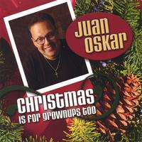 Juan Oskar | Christmas is for Grownups Too