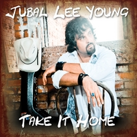 Jubal Lee Young | Take It Home