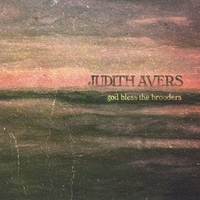 Judith Avers | God Bless the Brooders