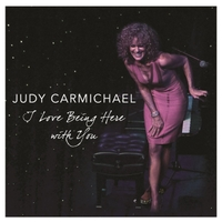 Judy Carmichael | I Love Being Here With You