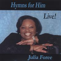 Julia A. Foree | Hymns For Him