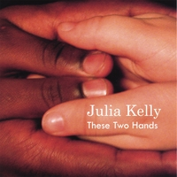 Julia Kelly | These Two Hands