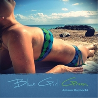 Juliann Kuchocki | Blue Girl Green