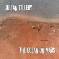 Julian Tillery | The Ocean On Mars
