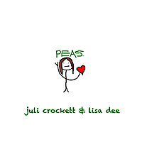Juli Crockett & Lisa Dee | Peas