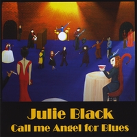 Julie Black | Call Me Angel for Blues