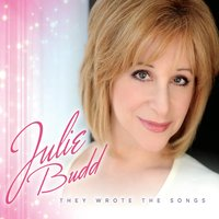 Julie Budd | They Wrote the Songs