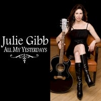 Julie Gibb | All My Yesterdays