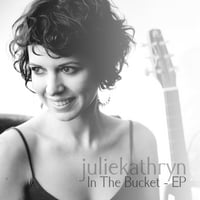 Julie Kathryn | In the Bucket - EP