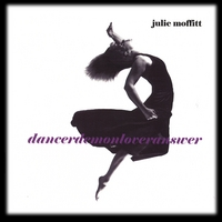 Julie Moffitt | dancerdemonloveranswer