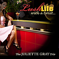 Juliette Gray Trio | Lush Life With a Twist