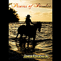 Junior Kekuewa Jr. | Princess of Paradise