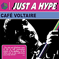 Just a Hype | Cafe Voltaire