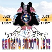 Just a LilBit | Gangsta Smooth Jazz
