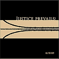 Justice Prevails! | All the Best
