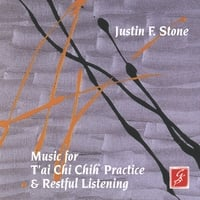 Justin F. Stone | Music for T'ai Chi Chih Practice & Restful Listening