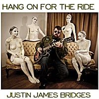 Justin James Bridges | Hang on for the Ride