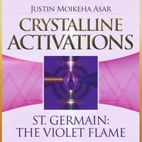 Justin Moikeha Asar | Crystalline Activations: St. Germain (The Violet Flame)