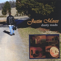 Justin Moses | Dusty Roads