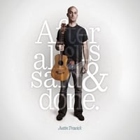 Justin Trawick | After All Is Said and Done