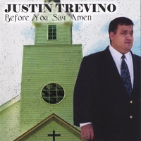 Justin Trevino | Before You Say Amen