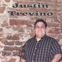 Justin Trevino | Take One As Needed For Pain