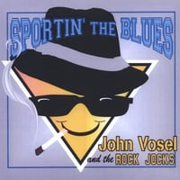 John Vosel & The Rock Jocks | Sportin' The Blues